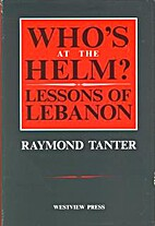 Who's at the Helm?: Lessons of Lebanon by…