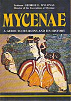Mycenae-A Guide to its Ruins and its History…