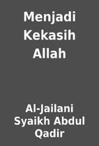 Menjadi Kekasih Allah by Al-Jailani Syaikh…