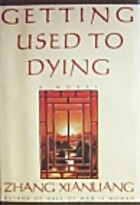 Getting Used to Dying: A Novel by Zhangng…