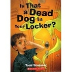 Is That A Dead Dog In Your Locker? by Todd…