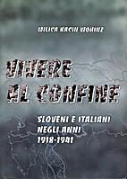 Vivere al confine : Sloveni e italiani negli…