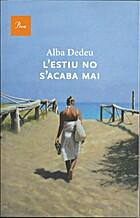 L'Estiu no s'acaba mai by Alba Dedeu