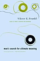 Man's Search for Ultimate Meaning by Viktor…