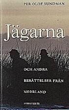 Jägarna : berättelser by Per Olof Sundman