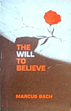 Will to Believe by Marcus Bach