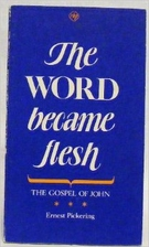The word became flesh: The Gospel of John by…