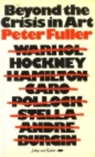 Beyond the crisis in art by Peter Fuller