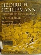 Heinrich Schliemann, discoverer of buried…