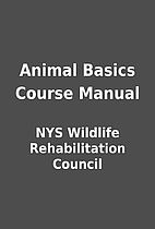 Animal Basics Course Manual by NYS Wildlife…