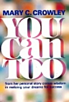 You Can Too (Power Books) by Mary C. Crowley