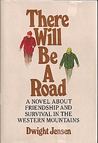 There will be a road by Dwight William…