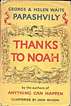 Thanks to Noah by George Papashvily