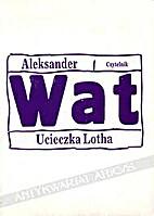 Ucieczka Lotha by Aleksander Wat