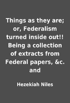 Things as they are; or, Federalism turned…