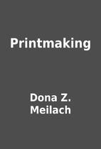 Printmaking by Dona Z. Meilach