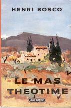 Le mas Théotime by Henri Bosco
