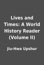 Lives and Times: A World History Reader…