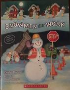 Snowmen at Work by Caralyn Buehner