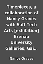 Timepieces, a collaboration of Nancy Graves…