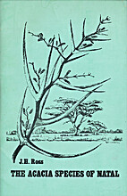 The Acacia species of Natal by J.H. Ross