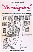 Le mignon : roman by Jean Claude Macé