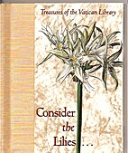 Consider the Lilies... (Treasures of the…