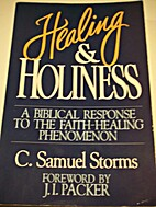 Healing and Holiness: A Biblical Response to…