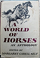 A World of Horses by Margaret Cabell Self