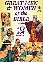 Great Men & Women of the Bible, a Q & A Book…