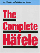 The Complete Hafele: Architectural/Builders…