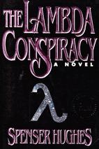 The Lambda Conspiracy by Spenser Hughes