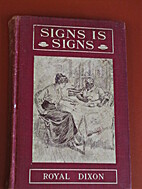 Signs Is Signs by Royal Dixon
