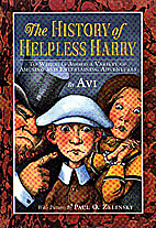 The History of Helpless Harry: To Which Is…