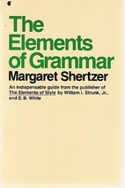 The Elements of Grammar by Margaret Shertzer