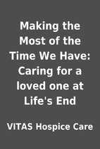 Making the Most of the Time We Have: Caring…
