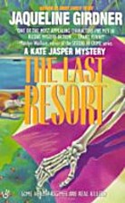 The Last Resort by Jaqueline Girdner
