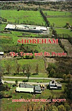 Shoreham -- The Town and Its People by…