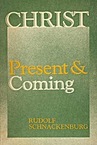 Christ, present and coming by Rudolf…