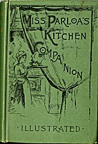Miss Parloa's Kitchen Companion; A…