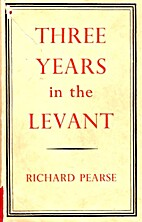 Three years in the Levant by Richard Pearse