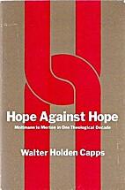 Hope against hope: Molton [i.e. Moltmann] to…