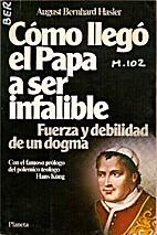 Cómo llegó el Papa a ser infalible :…