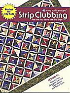 Strip Clubbing by Cozy Quilt DesignsTM…