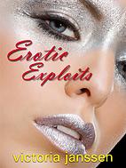 Erotic Exploits by Victoria Janssen