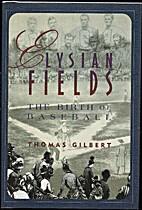 Elysian Fields: The Birth of Baseball (The…