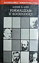 Formalizam u sociologiji by Radomir Lukić