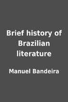 Brief history of Brazilian literature by…