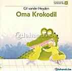 Oma Krokodil by Vander Heyden, Gil