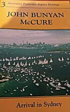 John Bunyan McCure : arrival in Sydney by…